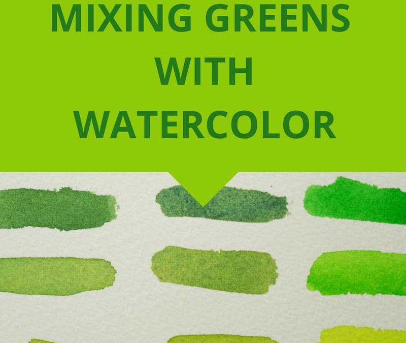 Mixing Greens with Watercolor